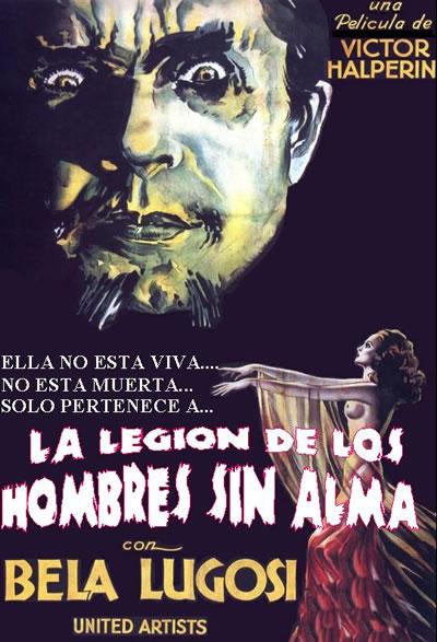 La Legion De Los Hombres Sin Alma - White Zombie - Victor Alperin - 1932 - Poster009
