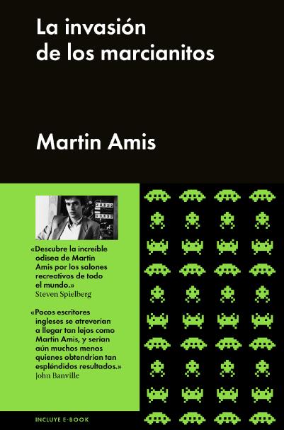 La Invasión de los Marcianitos Martin Amis Xtreme Retro